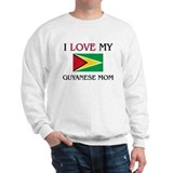 I Love My Guyanese Mom Sweatshirt