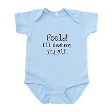 Fools! I'll destroy you all. Infant Bodysuit