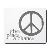 Give Peace a Chance - Grey Mousepad