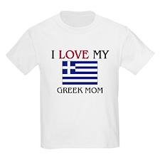 I Love My Greek Mom T-Shirt