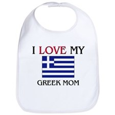 I Love My Greek Mom Bib