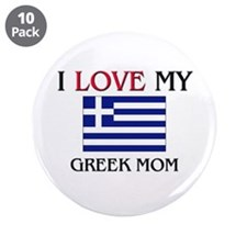 "I Love My Greek Mom 3.5"" Button (10 pack)"