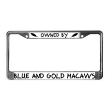 Owned by Blue and Gold Macaws License Plate Frame