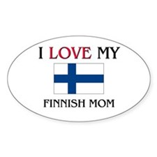 I Love My Finnish Mom Oval Decal