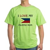 I Love My Filipino Mom T-Shirt