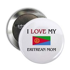"I Love My Eritrean Mom 2.25"" Button"