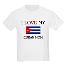I Love My Cuban Mom T-Shirt