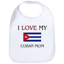 I Love My Cuban Mom Bib