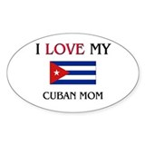 I Love My Cuban Mom Oval Decal
