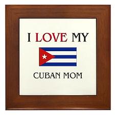 I Love My Cuban Mom Framed Tile