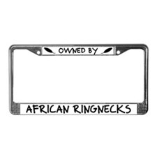 Owned by African Ringnecks License Plate Frame