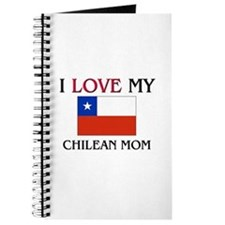 I Love My Chilean Mom Journal