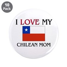 "I Love My Chilean Mom 3.5"" Button (10 pack)"