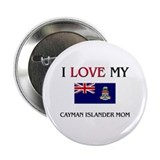 "I Love My Cayman Islander Mom 2.25"" Button (10 pac"