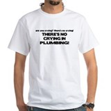 There's No Crying Plumbing Shirt