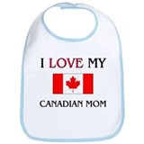 I Love My Canadian Mom Bib