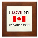 I Love My Canadian Mom Framed Tile