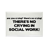 There's No Crying in Social Work Rectangle Magnet