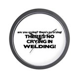 There's No Crying Welding Wall Clock