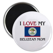 "I Love My Belizean Mom 2.25"" Magnet (10 pack)"
