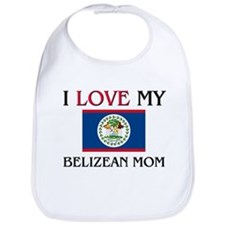 I Love My Belizean Mom Bib