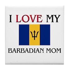 I Love My Barbadian Mom Tile Coaster