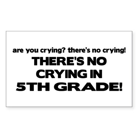 There's No Crying 5th Grade Rectangle Sticker