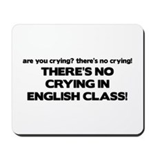 There's No Crying English Class Mousepad