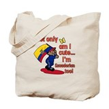 Not only am I cute I'm Ecuadorian too! Tote Bag
