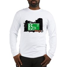 85th STREET, BROOKLYN, NYC Long Sleeve T-Shirt