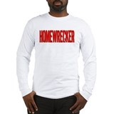 Homewrecker Long Sleeve T-Shirt
