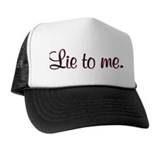 Lie to me Trucker Hat
