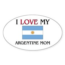 I Love My Argentine Mom Oval Decal