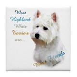 Westie Best Friend 1 Tile Coaster