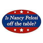 Is Nancy Pelosi off the table? bumper sticker