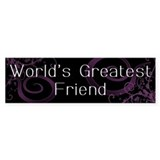 World's Greatest Friend Bumper Bumper Sticker