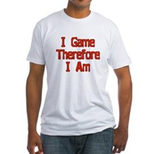 I game, therefore I am Shirt