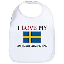 I Love My Swedish Girlfriend Bib