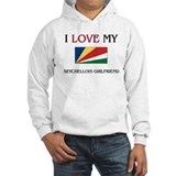 I Love My Seychellois Girlfriend Hoodie
