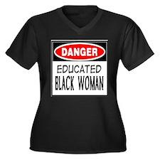 DANGER EDUCATE BLACK WOMAN T- Women's Plus Size V-