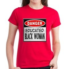 DANGER EDUCATE BLACK WOMAN T- Tee