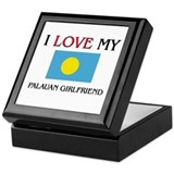 I Love My Palauan Girlfriend Keepsake Box