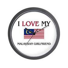 I Love My Malaysian Girlfriend Wall Clock