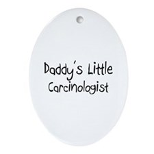 Daddy's Little Carcinologist Oval Ornament