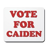 Vote for CAIDEN Mousepad