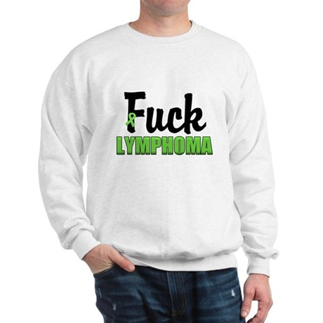 Fuck Lymphoma Sweatshirt