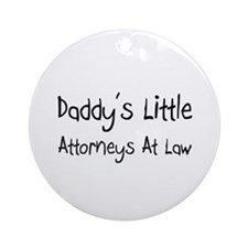 Daddy's Little Attorneys At Law Ornament (Round)