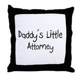 Daddy's Little Attorney Throw Pillow