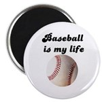 BASEBALL IS MY LIFE Magnet