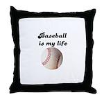 BASEBALL IS MY LIFE Throw Pillow